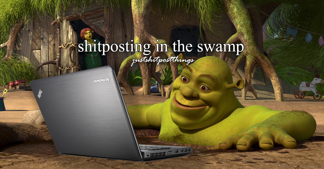 Shitposting In The Swamp Shrek In A Mud Bath Know Your Meme