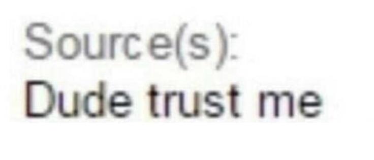 Source(s): Dude trust me | Reaction Images | Know Your Meme