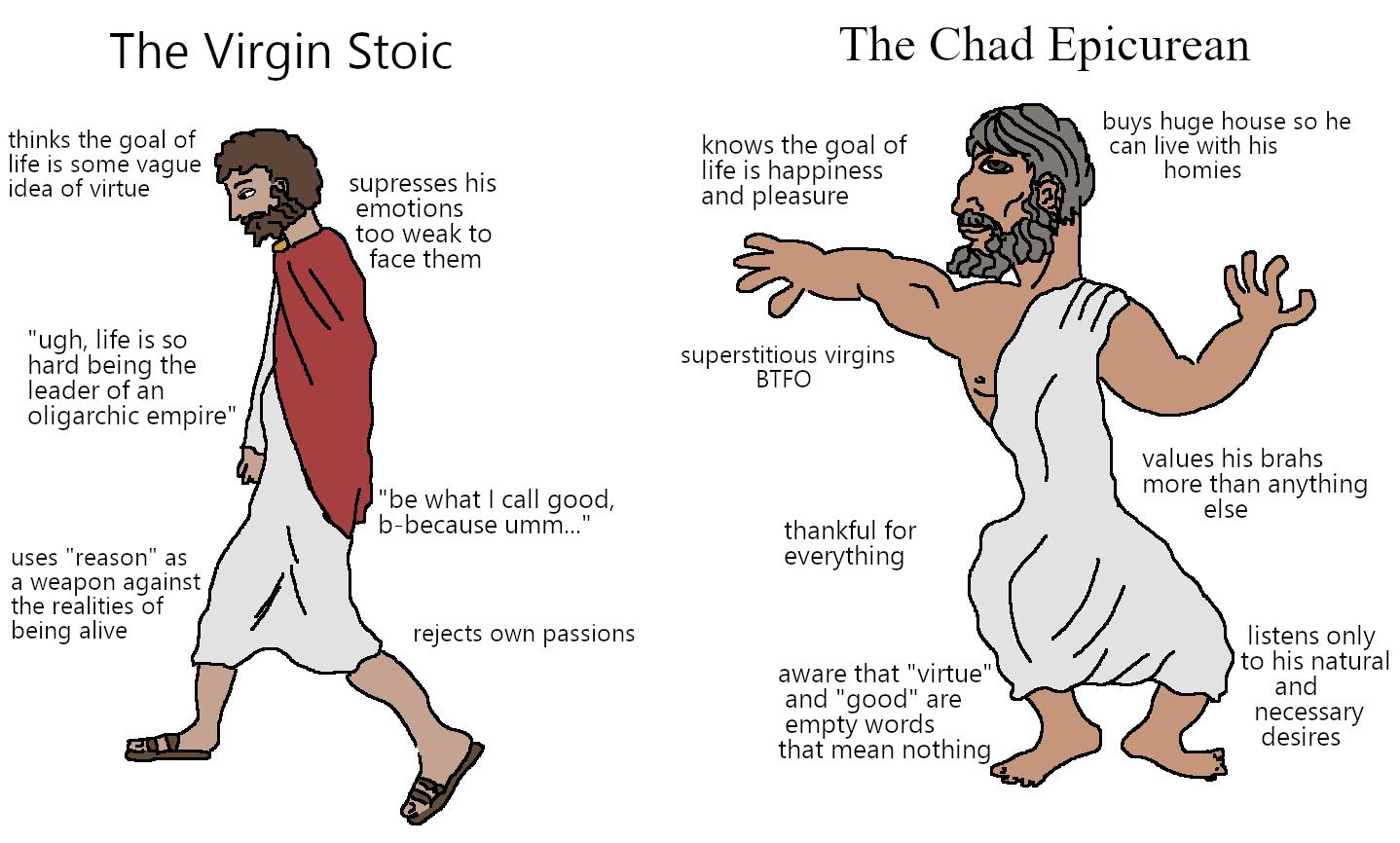 Virgin Stoic vs Chad Epicurean | Virgin vs. Chad | Know Your Meme
