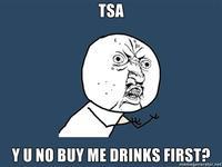 tsa y u no buy me drinks first memegeneratornet