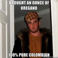 BROUGHT AN OUNCE OF OREGANO 100% PURE COLOMBIAN èmègenera or.ne Kyle Craven facial hair photo caption