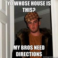 YO WHOSE HOUSE IS THIS? MY BROS NEED DIRECTIONS memegenera facial hair photo caption