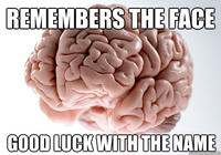 REMEMBERS THE FACE GOOD LUCKWITH THE NAME Cerebrum neurologist brain