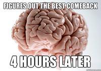 IGURESOUTTHE BEST COMEBACK 4 HOURS LATER neurologist brain