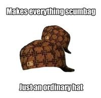 Scumbag Hat Know Your Meme