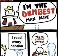 Dumbest Man Alive Image Gallery List View Know Your Meme