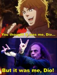 It Was Me Dio Know Your Meme