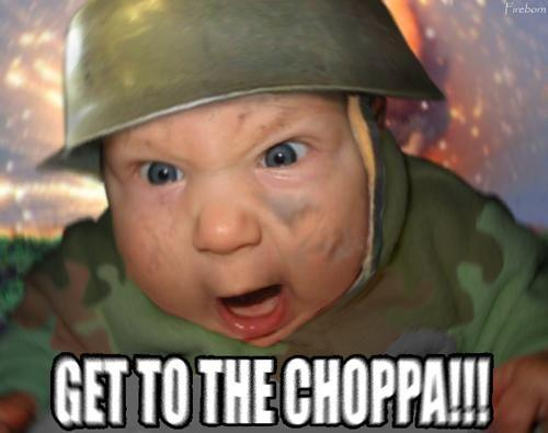 Image result for get to the choppa