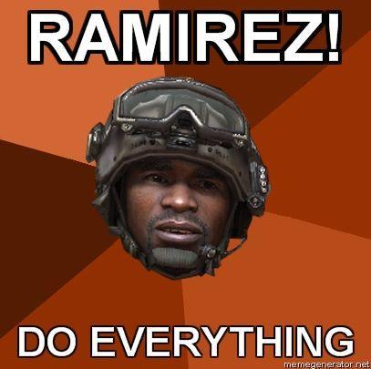 Ramirez! Do Everything!