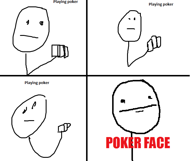Image 59103 Poker Face Know Your Meme