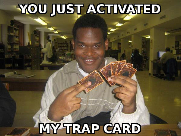 Image result for you've activated my trap card
