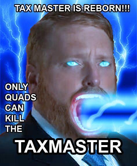 Taxmaster Know Your Meme