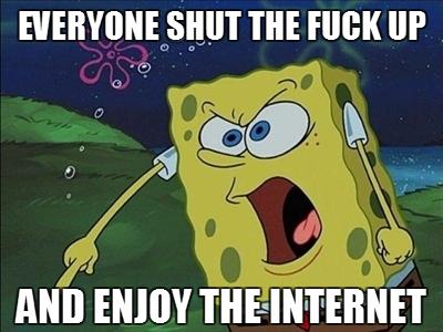 Everyone Shut The Fuck Up  E3 81 Ae 0 And Enjoy The Internet