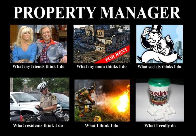 What people think i do what i really do know your meme property manager what my friends think i dowhat my mom thinks i do for rent what maxwellsz