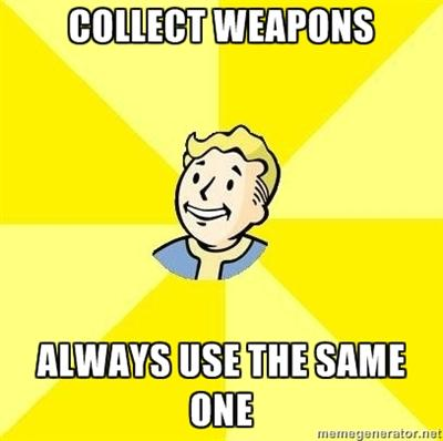 COLLECT WEAPONS ALWAYS USETHESAME ONE memeienerator.net Fallout 3 Fallout: New Vegas Fallout 4 Fallout 2 The Elder Scrolls V: Skyrim Wasteland text yellow facial expression cartoon font emotion smile human behavior line organism
