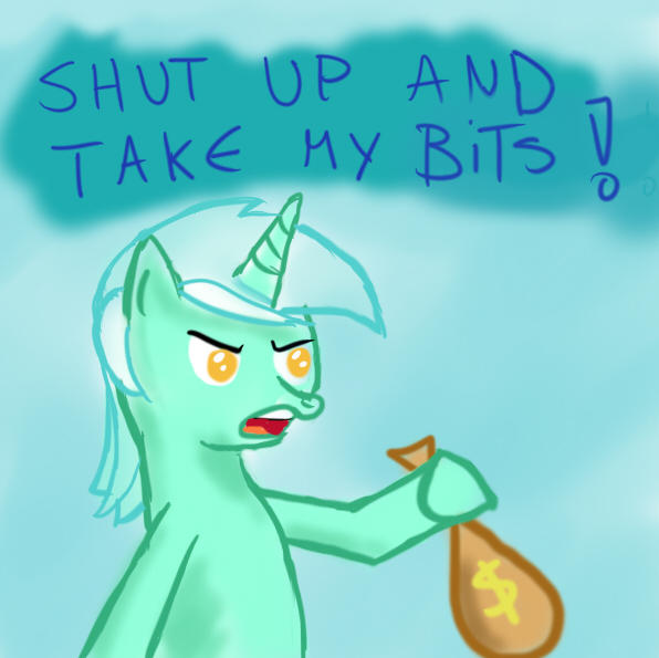 Image result for shut up and take my bits mlp