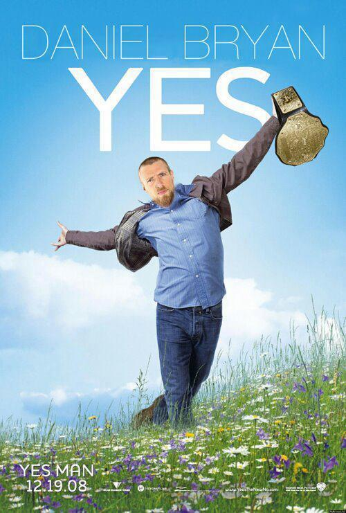 Yes Starring Daniel Bryan Know Your Meme