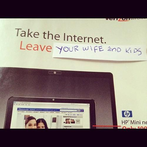 Take the Internet  Leave your wife and kids    Instagram