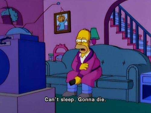 Can T Sleep Gonna Die The Simpsons Know Your Meme