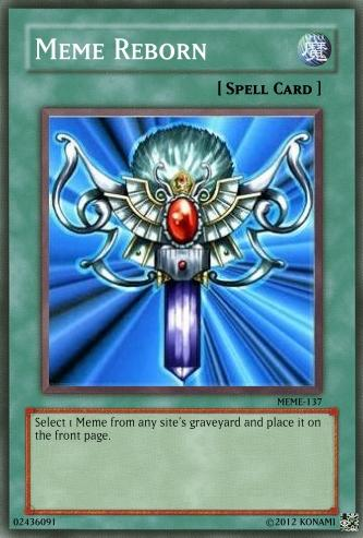 Meme Reborn Fake Ccg Cards Know Your Meme