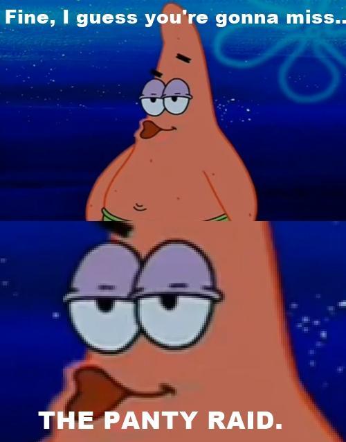 You Two A Panty Raid Spongebob Squarepants Know Your Meme
