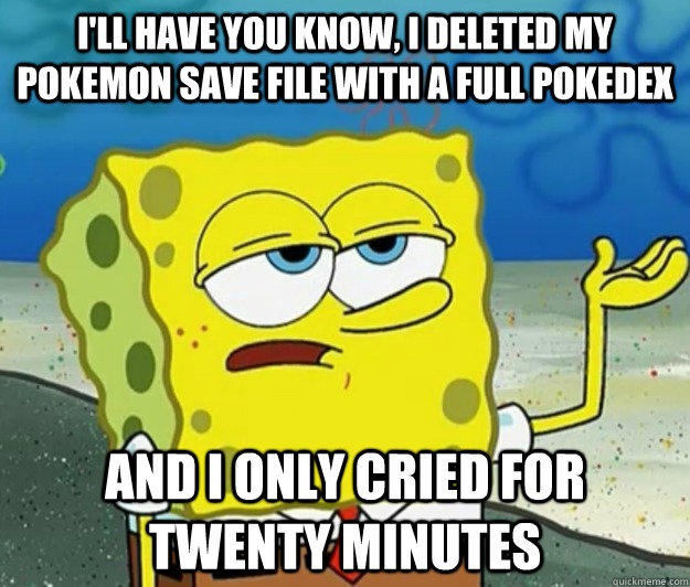 tough spongebob i only cried for 20 minutes know your meme