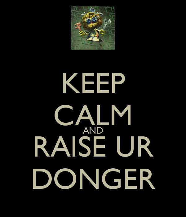 Raise Your Dongers Know Your Meme