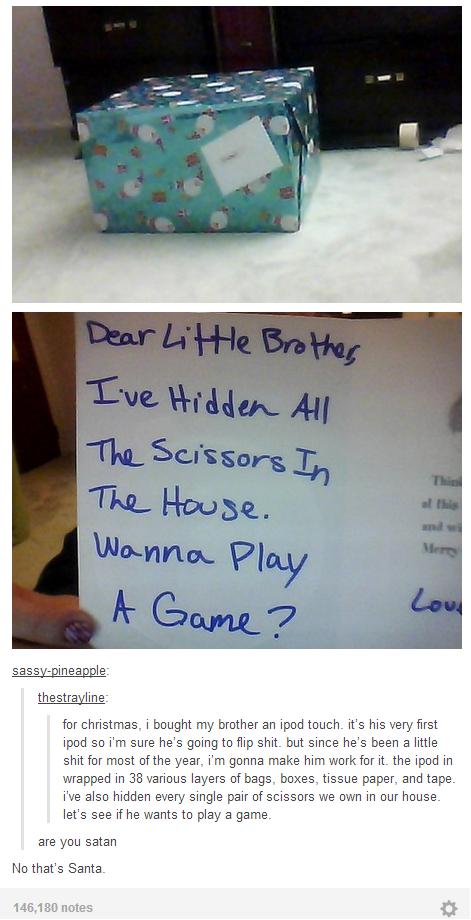 Dear LitHe Brothar Lve Hidden All The Scissors In The_ House. Wonna Play This al