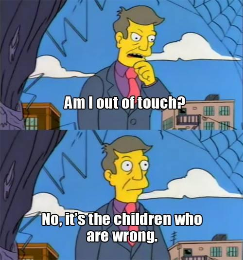 Image result for principal skinner kids are wrong