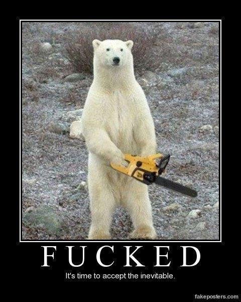 Chainsaw Polar Bear Demotivational Posters Know Your Meme