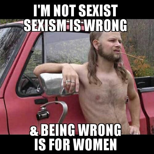 sexism is wrong almost politically correct redneck know your meme
