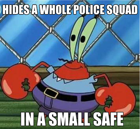 Ides A Whole Police Squad In Asmall Safe