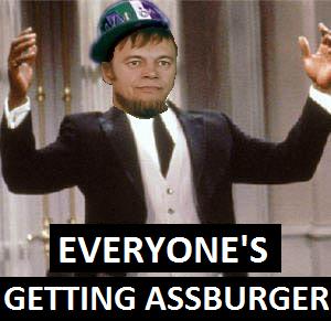 EVERYONE'S GETTING ASSBURGER