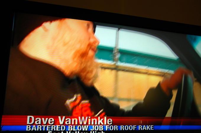Dave VanWinkle BARTERED BLOW JOB FOR ROOF RAKE