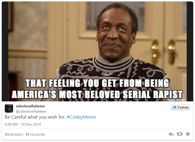 Image result for MEME BILL COSBY RAPIST