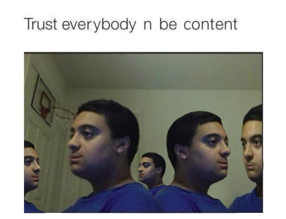 Image result for trust nobody not even yourself meme