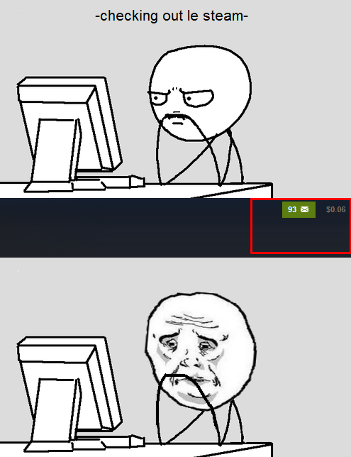 Its the sad truth computer reaction faces know your meme checking out le steam 93 006 voltagebd Image collections