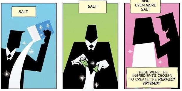 Salt, salt, and even more salt. These were the ingredients chosen to create the perfect crybaby.