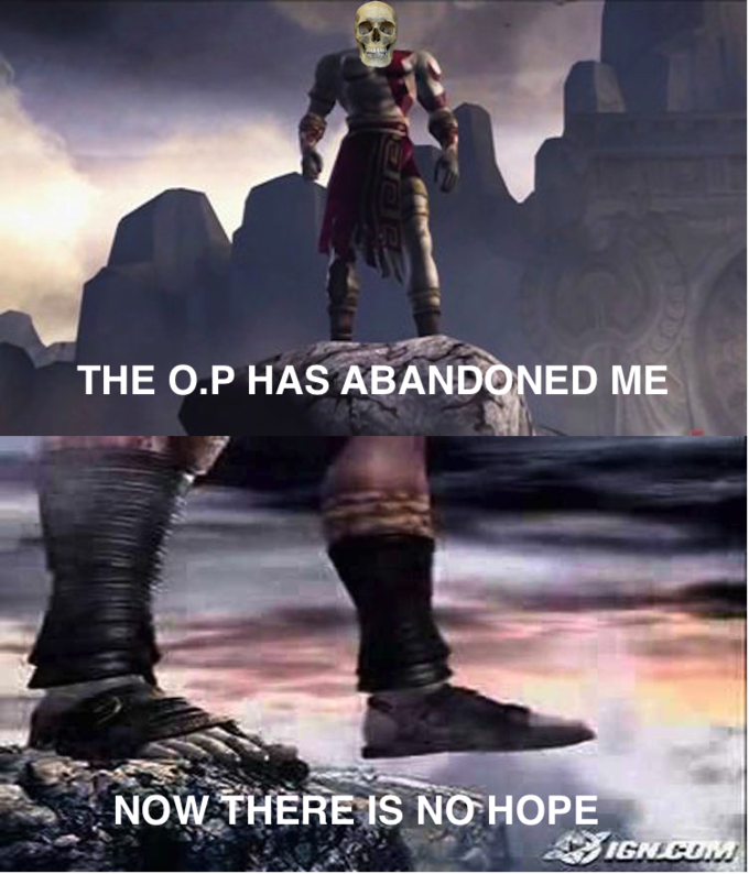 THE O.P HAS ABANDONED ME NOW THERE IS NO HOPE IGN God of War: Ascension God of War: Chains of Olympus God of War II Age of Mythology: The Titans God of War Saga