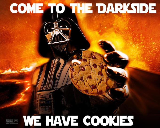Come to the Dark Side ... we have cookies.