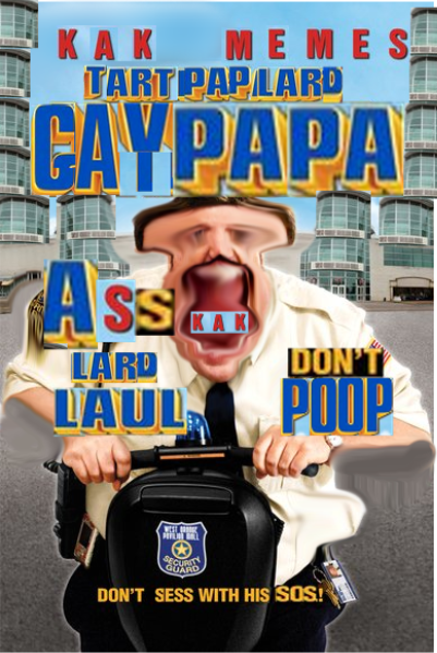 Gaypapa Blarb Tart Pap Lard Edition Paul Blart Mall Cop Know
