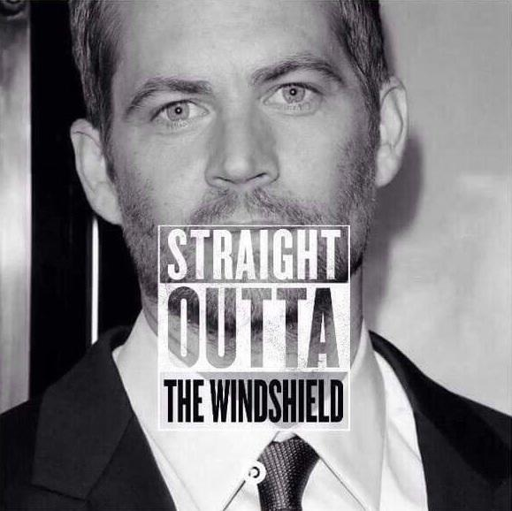 straight outta the windshield straight outta somewhere