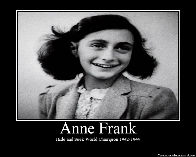 92fdb2bac Anne Frank Hide and Seek World Champion 1942-1944 Created on ebamsworld.com