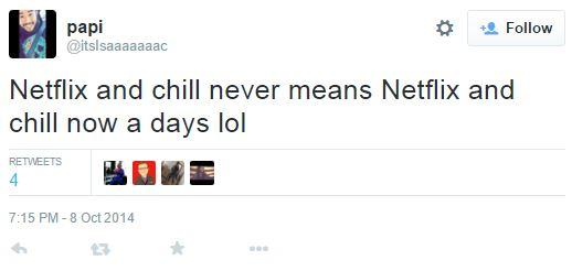 63626406d7 Funny tweet about how a Netflix and Chills is never just a Netflix and Chill