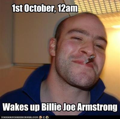 1st october 12am wakes up billie joe armstrong i gan has che ezburger com