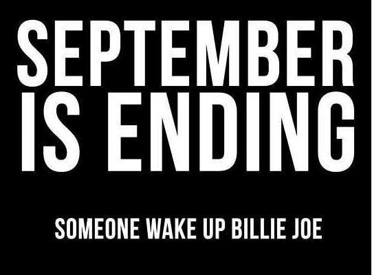 september is ending someone wake up billie joe text font