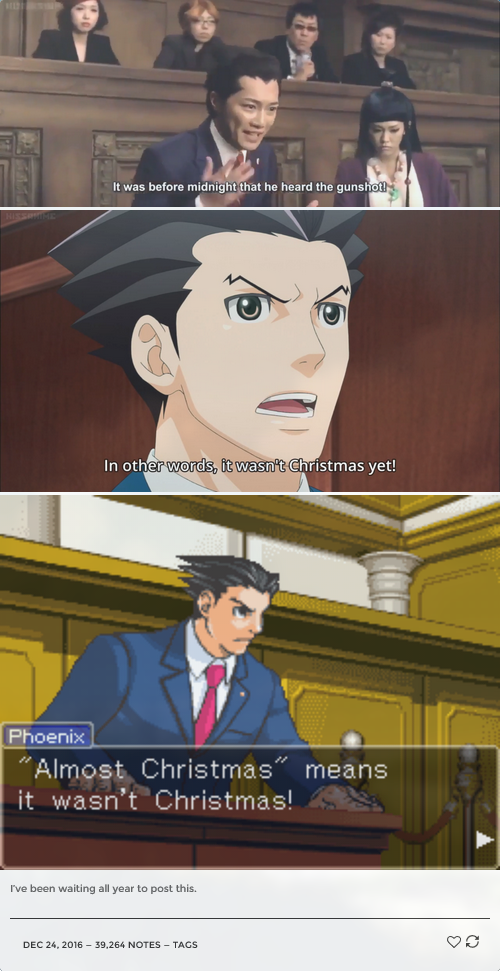 Almost Christmas Means It Wasnt Christmas.The 24th Of December Phoenix Wright Ace Attorney