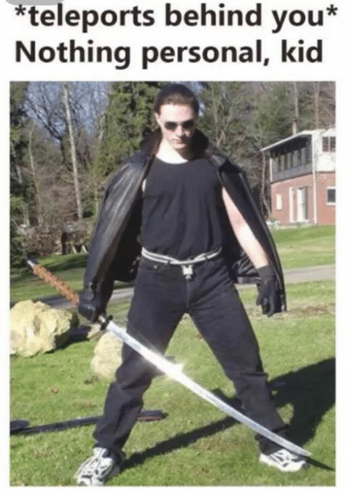 Teleports Behind You Teleports Behind You Nothing Personal Kid