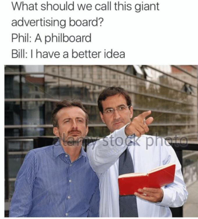 Bill and Phil / I Have a Better Idea   Know Your Meme