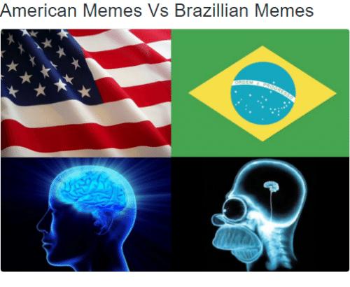 expanding brain american memes vs brazilian memes
